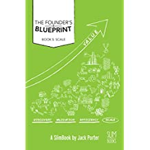 Founder's Blueprint - Book 5: Scale: The Roadmap to Startup Success (Founder's Bluerpint)