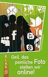 Geil, das peinliche Foto stellen wir online! von Buschendorff, Florian (2010) Taschenbuch