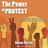 The Power of Protest: A Visual History of the Moments That Changed the World