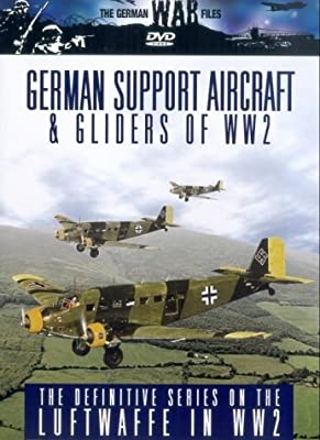 The German War Files: German Support Aircraft And Gliders Of Ww2 [DVD]