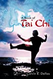 A Book of Tai Chi, Calvin E. Dallas, 1481704729