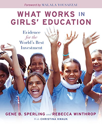 What Works in Girls' Education: Evidence for the World's Best Investment (Best Investment In The World)
