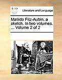 Matilda Fitz-Aubin, a Sketch In, See Notes Multiple Contributors, 1170206212