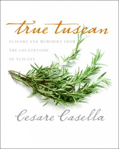 True Tuscan Flavors And Memories Form The Countryside Of Italy True - True Italy