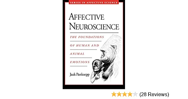 Affective Neuroscience: The Foundations of Human and Animal