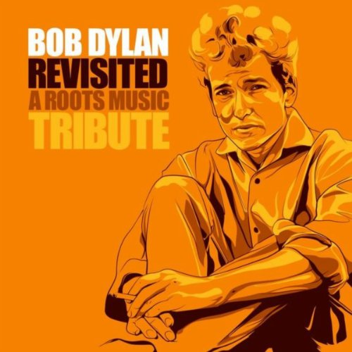 Bob Dylan Revisited - A Roots ...