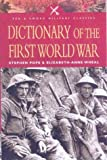img - for Dictionary of the First World War (Pen and Sword Military Classics) by Stephen Pope (2003-07-19) book / textbook / text book