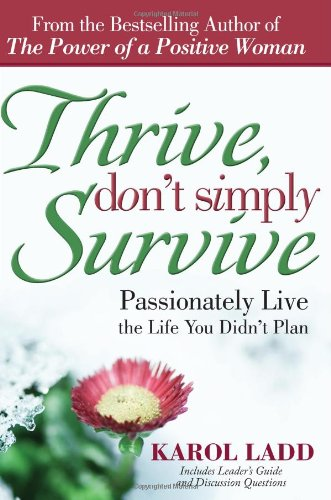 Thrive, Don't Simply Survive: Passionately Live the Life You Didn't Plan pdf