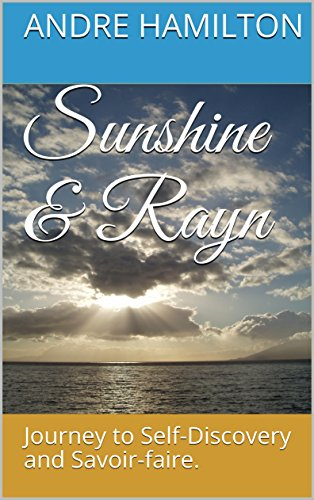 Sunshine & Rayn: Journey to Self-Discovery and Savoir-faire. (Poetic Journey)