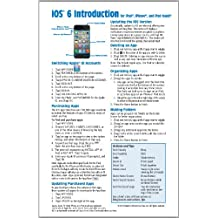 iOS 6 Introduction Quick Reference Guide: for iPad, iPhone, and iPod touch (Cheat Sheet of Instructions, Tips & Shortcuts - Laminated Guide)
