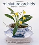 img - for Miniature Orchids by Steven A. Frowine (2007-09-21) book / textbook / text book