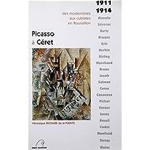 Picasso a Ceret: 1911-1914: Des Modernistes Aux Cubistes En Roussillon