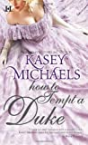 How to Tempt a Duke, Kasey Michaels, 0373773714