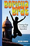 img - for Boricua Brat: Coming of age as a military dependent book / textbook / text book
