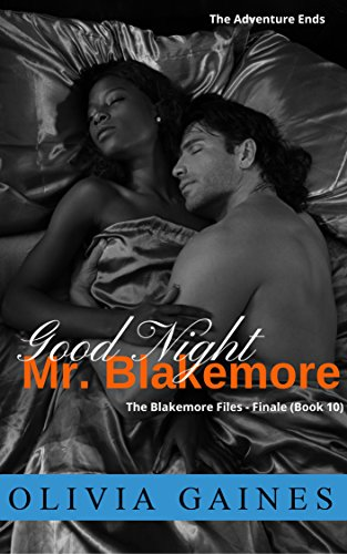 Goodnight Mr. Blakemore: The Blakemore Finale (The Blakemore Files Book 10) (Top 10 African Authors Of All Time)