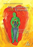 Strengthening My Recovery is written by and for the Adult Children of Alcoholics/Dysfunctional Families Fellowship. With 365 daily shares, each paired with a meaningful quotation from the ACA Fellowship Text, this meditation book will inspire its rea...