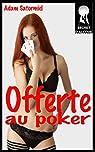 Offerte au poker par Satormiel