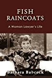 Fish Raincoats: A Woman Lawyer's Life (Journeys & Memoirs)