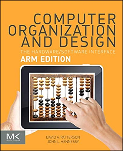Computer Organization And Design Arm Edition The Hardware Software Interface The Morgan Kaufmann Series In Computer Architecture And Design Patterson David A Hennessy John L 9780128017333 Amazon Com Books
