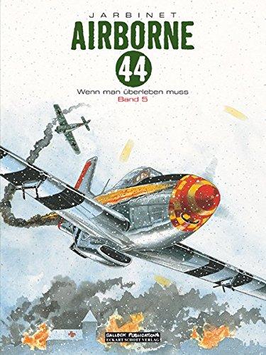 Airborne 44: Band 5: Wenn man überleben muss Gebundenes Buch – 1. September 2016 Philippe Jarbinet Salleck Publications 3899086147 Comics; Historie