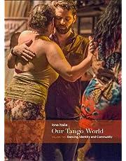 Our Tango World vol.2: At the Milonga