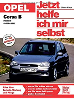 Opel Corsa B ab März 93 ohne Diesel. Jetzt helfe ich mir selbst: