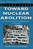 img - for Toward Nuclear Abolition: A History of the World Nuclear Disarmament Movement, 1971-Present (Stanford Nuclear Age Series) book / textbook / text book