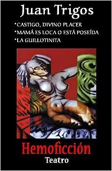 Book Castigo, divino placer, Mamá es loca o está poseída, La Guillotinita (Spanish Edition)