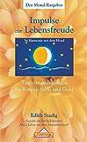 Impulse zur Lebensfreude: Tägliche Anleitungen für Körper, Seele und Geist.