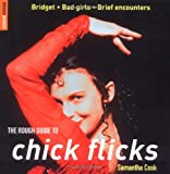 img - for The Rough Guide to Chick Flicks 1 (Rough Guide Reference) book / textbook / text book