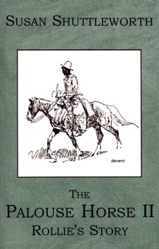 The Palouse Horse II, Rollie's Story