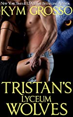 Tristan's Lyceum Wolves (Immortals of New Orleans Book 3)