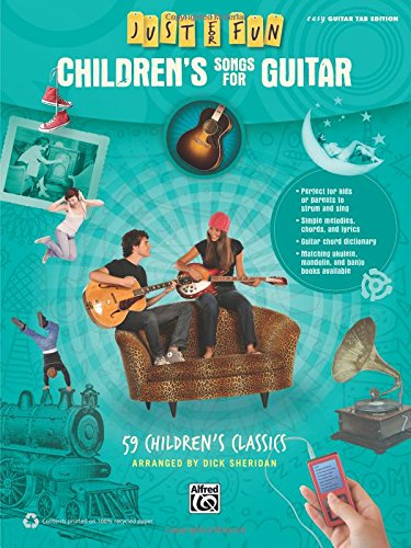 Just for Fun -- Children's Songs for Guitar: 59 Children's Classics (Fun Songs For Children)