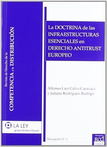 La Doctrina de las Infraestructuras esenciales de Derecho