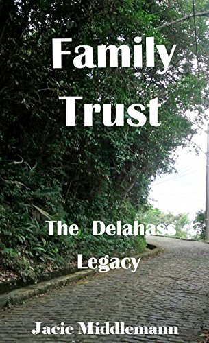 Family Trust (The Delahass Legacy Book 5) by [Middlemann, Jacie]