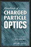 Handbook of High Resolution Charged Particle Optics, , 0849325137