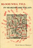 Blood Will Tell in Shakespeare's Plays, Berkeley, David Shelley, 0896721183