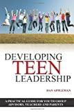 Developing Teen Leadership, Dan Appleman, 1936754002