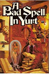A Bad Spell in Yurt (The Royal Wizard of Yurt Book 1) Kindle Edition