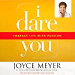 I Dare You: Embrace Life with Passion | Joyce Meyer