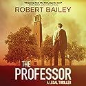 The Professor: McMurtrie and Drake Legal, Book 1 Hörbuch von Robert Bailey Gesprochen von: Eric G. Dove