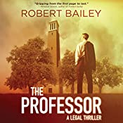 The Professor: McMurtrie and Drake Legal, Book 1 | Robert Bailey