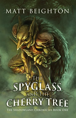 #freebooks – The Spyglass and the Cherry Tree (The Shadowland Chronicles Book 1) by Matt Beighton