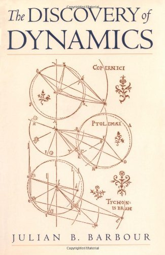 The Discovery of Dynamics: A Study from a Machian Point of View of the Discovery and the Structure of Dynamical Theories Pdf