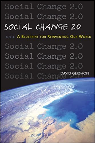 Social change 20 a blueprint for reinventing our world david social change 20 a blueprint for reinventing our world david gershon 9780963032775 amazon books malvernweather Images