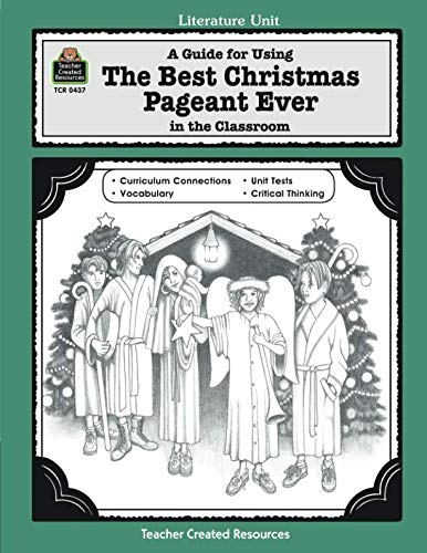 A Guide for Using The Best Christmas Pageant Ever in the Classroom: educational guide (Thematic Unit) (Literature Units) (The Very Best Christmas Pageant Ever)