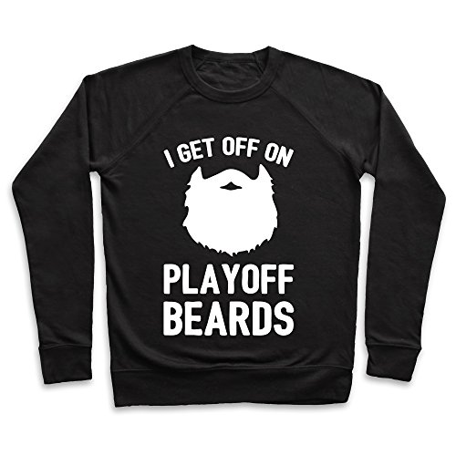 Black Playoff Beard (I Get Off On Playoff Beards Black XL Unisex Lightweight Pullover Sweatshirt by LookHUMAN)