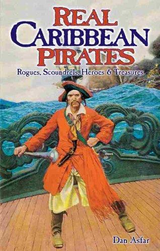 Real Caribbean Pirates: Rogues, Scoundrels, Heroes & Treasures ebook