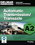 ASE Test Preparation - A2 Automatic Transmissions and Transaxles (Ase Test Preparation Series) by Delmar (2011-06-24)