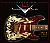 img - for Fender Custom Shop Guitar 2012 Box/Daily (calendar) book / textbook / text book